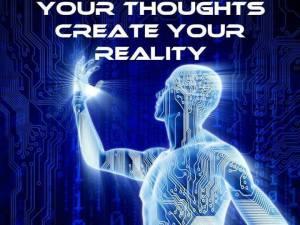 ThoughtsCreateReality